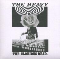 The Heavy - The Glorious Dead
