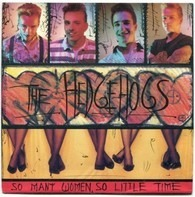 The Hedgehogs - So Many Women, So Little Time