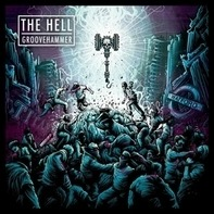 The Hell - Groovehammer
