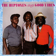 The Heptones - The Heptones Sings Good Vibes