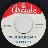 The Highlights - All The Way With L.B.J. /  Hot To Trot