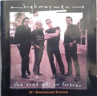 The Highwaymen - The Road Goes On Forever: 10th Anniversary Edition