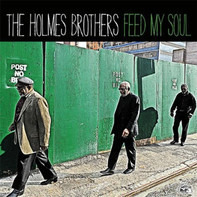 The Holmes Brothers - Feed My Soul