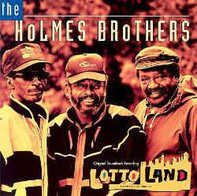 The Holmes Brothers - Lotto Land Original Soundtrack Recording
