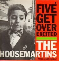 The Housemartins - Five Get Overexcited