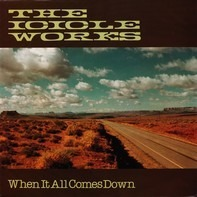 The Icicle Works - When It All Comes Down