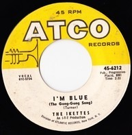 The Ikettes - I'm Blue (The Gong-Gong Song)