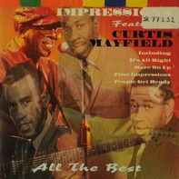 The Impressions Featuring Curtis Mayfield - All The Best