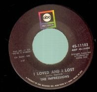 The Impressions - I Loved And I Lost / Up Up And Away