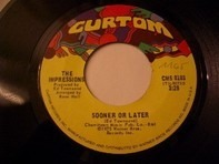 The Impressions - Sooner Or Later / Miracle Woman