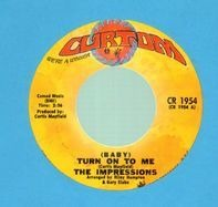 The Impressions - (Baby) Turn On To Me / Soulful Love
