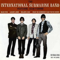 The International Submarine Band Featuring Gram Parsons - Blue Eyes / Luxury Liner / Miller's Cave / I Must Be Somebody Else You've Known