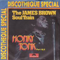 The James Brown Soul Train - Honky Tonk (Part 1&2)