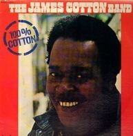 The James Cotton Band - 100% Cotton