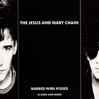 The Jesus & Mary Chain - Barbed Wire Kisses