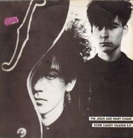 The Jesus And Mary Chain - Some Candy Talking E.P.