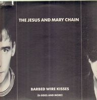 The Jesus And Mary Chain - Barbed Wire Kisses (B-Sides And More)