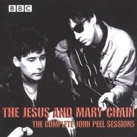 the Jesus and the Mary Chain - The John Peel Sessions