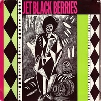 The Jet Black Berries - Desperate Fires