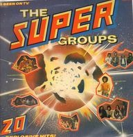 The Jimi Hendrix Experience, The Who, Sly & The Family Stone, a.o. - The Super Groups - 20 Explosive Hits!