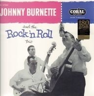 Johnny Burnette And The Rock 'N Roll Trio Johnny Burnette And The Rock 'N Roll Trio - Johnny Burnette and the Rock 'n Roll Trio
