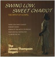 The Johnny Thompson Singers - Swing Low, Sweet Chariot