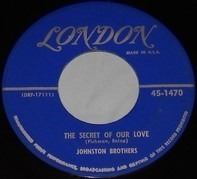The Johnston Brothers - The Secret Of Our Love / The Bandit