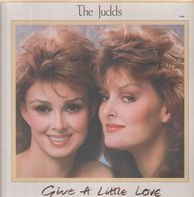 The Judds - Give A Little Love