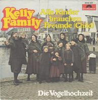 The Kelly Family - Alle Kinder Brauchen Freunde (Child) / Die Vogelhochzeit
