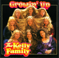 The Kelly Family - Growin' Up