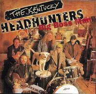 The Kentucky Headhunters - Big Boss Man