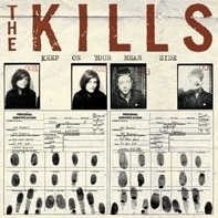 The Kills - Keep On Your Mean Side (lp+mp3)