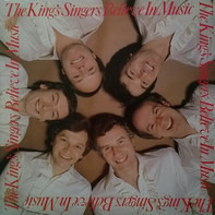 The King's Singers - Believe In Music
