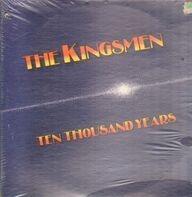 The Kingsmen - Ten Thousand Years