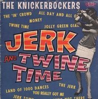 The Knickerbockers - Jerk and twine time