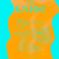The Knife - Ready To Lose/Stay Out Here Remixes