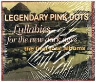 The Legendary Pink Dots - Lullabies For The New Dark Ages