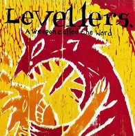 Levellers - A Weapon Called the Word