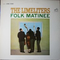 The Limeliters - Folk Matinee