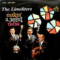 The Limeliters - Makin' a Joyful Noise