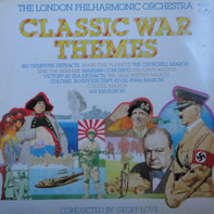The London Philharmonic Orchestra Conducted By Geoff Love - Classic War Themes