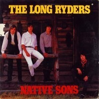 The Long Ryders - Native Sons