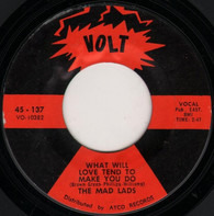 The Mad Lads - What Will Love Tend To Make You Do / I Want A Girl