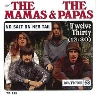 The Mamas & The Papas - No Salt On Her Tail / Twelve Thirty