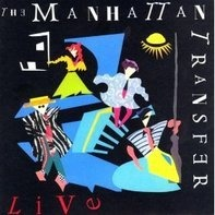 The Manhattan Transfer - Live
