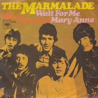 The Marmalade - Wait For Me Mary-Anne / Mess Around