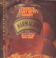 The Marmalade - There's a Lot of It About