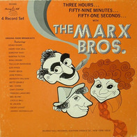 The Marx Brothers - Three Hours... Fifty-Nine Minutes... Fifty-One Seconds... With The Marx Brothers