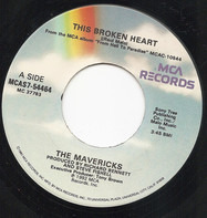 The Mavericks - This Broken Heart / Excuse Me (I Think I've Got A Heartache)