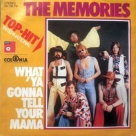 The Memories - What 'Ya Gonna Tell Your Mama
